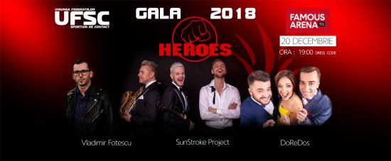 Gala HEROES 2018. Famous Arena. 20 decembrie 19-00.