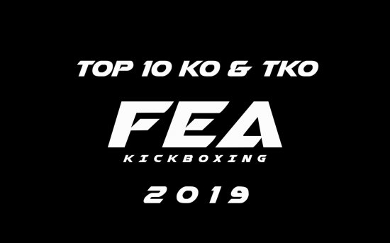 FEA KICKBOXING TOP 10 KO's and TKO's of 2019 !!!